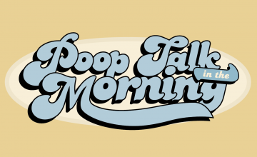 Poop Talk in the Morning